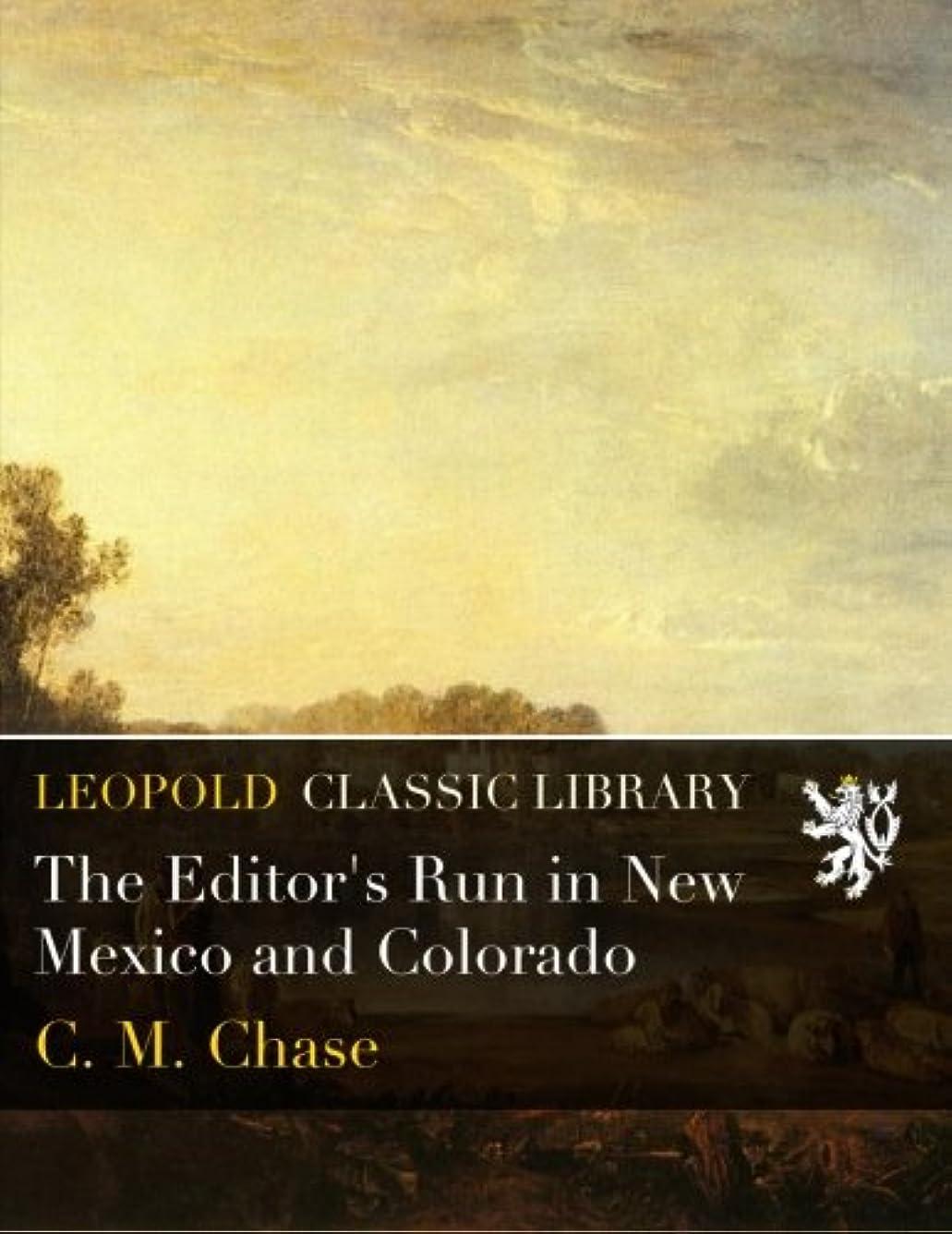旋律的外観喉頭The Editor's Run in New Mexico and Colorado