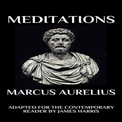 Marcus Aurelius - Meditations: Adapted for the Contemporary Reader audiobook cover art