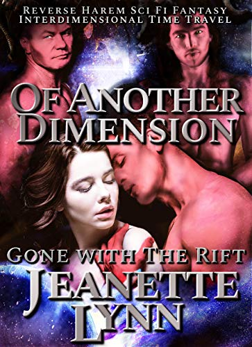 Of Another Dimension: Love from another dimension (Gone with The Rift Book 1)
