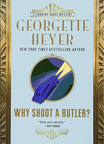 Why Shoot a Butler? (Country House Mysteries)