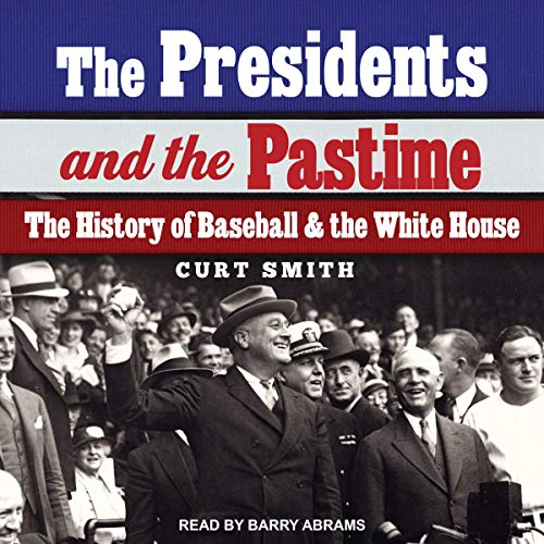 The Presidents and the Pastime audiobook cover art