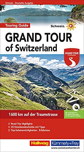 Grand Tour of Switzerland Touring Guide: 1600 km auf der Traumstrasse (Hallwag Führer und Atlanten)