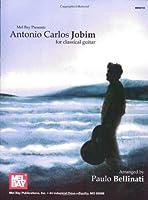 Mel Bay Presents Antonio Carlos Jobim for Classical Guitar