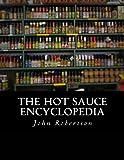 The Hot Sauce Encyclopedia