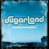 Songtexte von Sugarland - Twice the Speed of Life