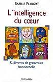 L INTELLIGENCE DU COEUR - Jean-Claude Lattès - 05/03/1997