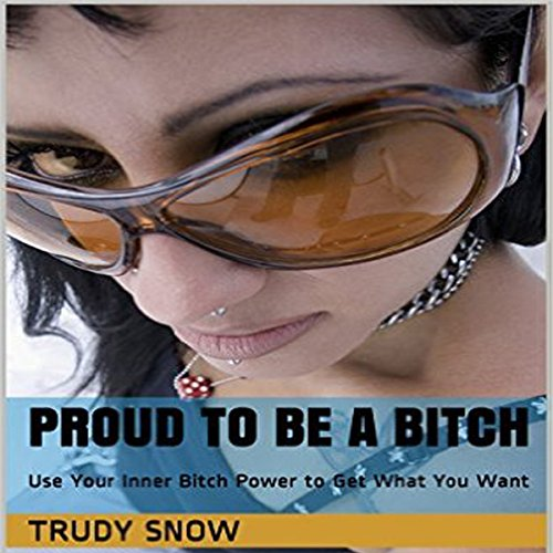 Proud to Be a Bitch audiobook cover art