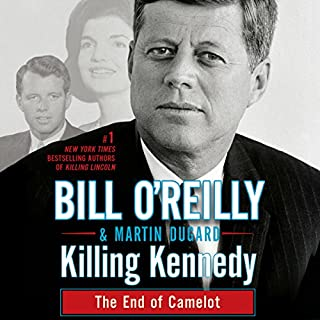 Killing Kennedy     The End of Camelot              By:                                                                                                                                 Bill O'Reilly,                                                                                        Martin Dugard                               Narrated by:                                                                                                                                 Bill O'Reilly                      Length: 8 hrs and 25 mins     6,724 ratings     Overall 4.6