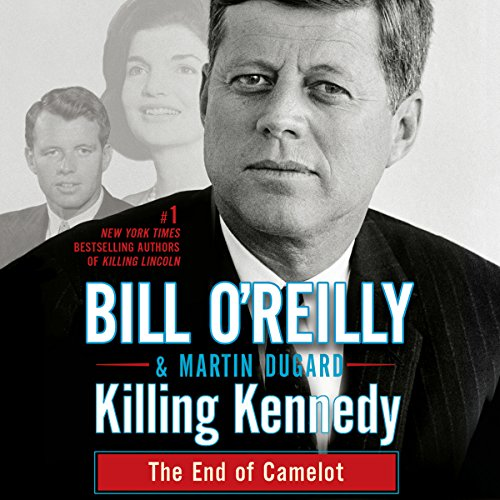 Killing Kennedy     The End of Camelot              By:                                                                                                                                 Bill O'Reilly,                                                                                        Martin Dugard                               Narrated by:                                                                                                                                 Bill O'Reilly                      Length: 8 hrs and 25 mins     6,637 ratings     Overall 4.6