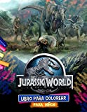 Jurassic World Libro Para Colorear: Jurassic World Libro De Colorear Acción: Colorea Las Fotos No Oficiales Más Espantosas
