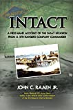 Intact: a First-hand Account of the D-day Invasion from a Fifth Rangers Company Commander