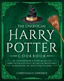 the unofficial harry potter cookbook: 100+ extraordinary & tested recipes for harry potter enthusiast. become the protagonist by recreating the dishes from the series