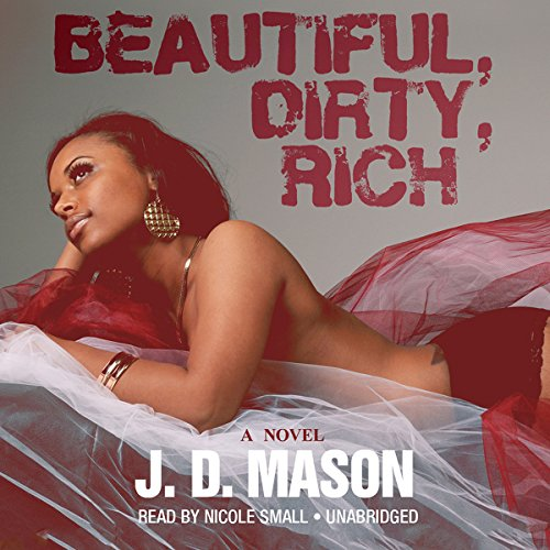Beautiful, Dirty, Rich audiobook cover art