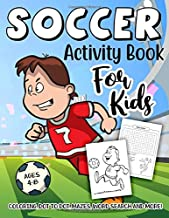 Soccer Activity Book for Kids Ages 4-8: A Fun Kid Workbook Game For Learning, Sport Coloring, Dot To Dot, Mazes, Word Sear...