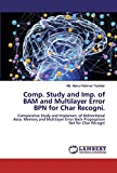 Comp. Study and Imp. of BAM and Multilayer Error BPN for Char Recogni.: Comparative Study and Implemen. of Bidirectional Asso. Memory and Multilayer Error Back-Propagation Net for Char Recogni