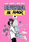Crushing al amor par Minina