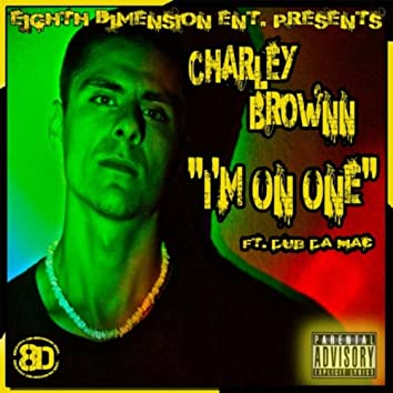 I'm On One (feat. Dub Da Mac)