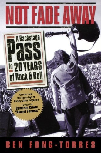 Not Fade Away: A Backstage Pass to 20 Years of Rock 'n' Roll (English Edition)
