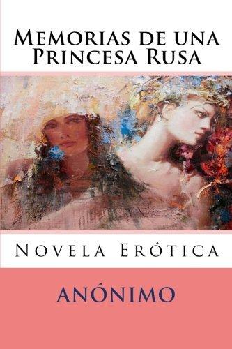 Memorias de una Princesa Rusa: Novela Erotica (Volume 2) (Spanish Edition) by Anonimo (2016-04-10)