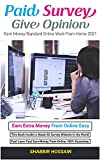 Paid Surveys Give Opinion: Earn Money Standard Online Work From Home 2021: Earn Extra Money From Online Easy (English Edition)