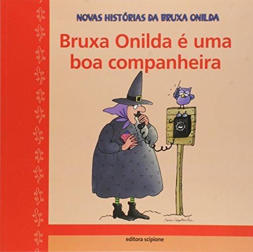 Bruxa Onilda é uma boa companheira