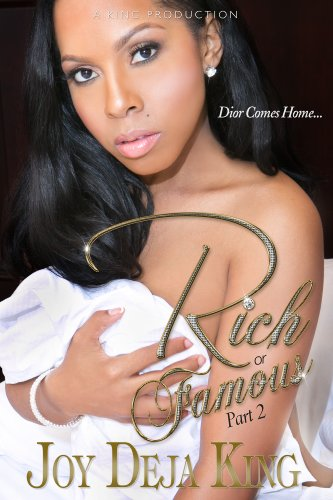 Compare Textbook Prices for Rich Or Famous Part 2 Dior Comes Home  ISBN 9780986004537 by Joy Deja King