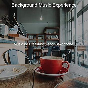 Music for Breakfast (Tenor Saxophone)
