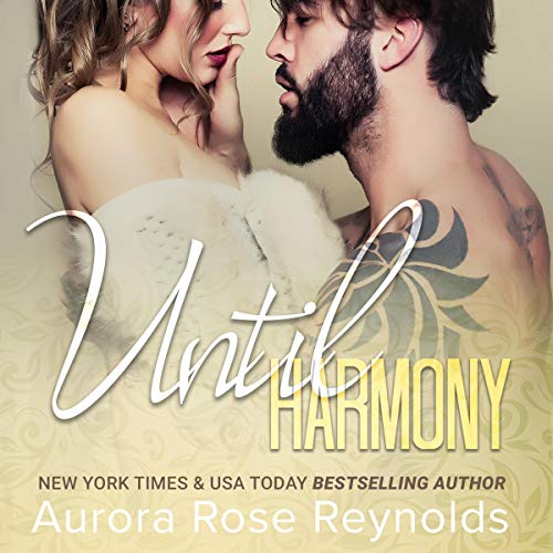 Until Harmony     Until Her/Until Him, Book 6              By:                                                                                                                                 Aurora Rose Reynolds                               Narrated by:                                                                                                                                 Logan McAllister                      Length: 7 hrs and 47 mins     4 ratings     Overall 4.3