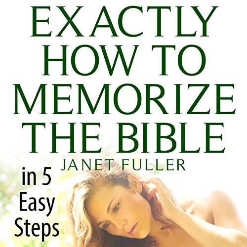 Exactly How to Memorize the Bible in 5 Easy Steps audiobook cover art