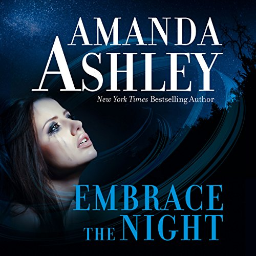 Embrace the Night                   By:                                                                                                                                 Amanda Ashley                               Narrated by:                                                                                                                                 Denice Stradling                      Length: 12 hrs and 27 mins     31 ratings     Overall 3.9