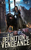 The Definition of Vengeance: Book Three: The Serpent Knight Saga