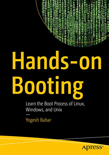 Hands-on Booting: Learn the Boot Process of Linux, Windows, and Unix (English Edition)