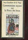 Commentaires royaux sur le Pérou des Incas tome II - La Découverte - 07/12/1982