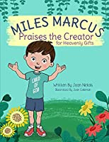 Miles Marcus Praises the Creator for Heavenly Gifts