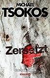 Zersetzt: True-Crime-Thriller (Die Fred Abel-Reihe, Band 2) - Michael Tsokos