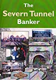 The Severn Tunnel Banker Dvd: The Story of the Banking Operation Under the River Severn.