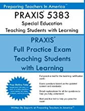 PRAXIS 5383 Special Education: Teaching Students with Learning Disabilities: PRAXIS II 5383 Exam