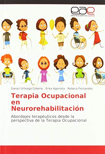 Terapia Ocupacional en Neurorehabilitación: Abordajes terapéuticos desde la perspectiva de la Terapia Ocupacional