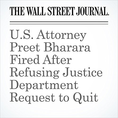 U.S. Attorney Preet Bharara Fired After Refusing Justice Department Request to Quit copertina