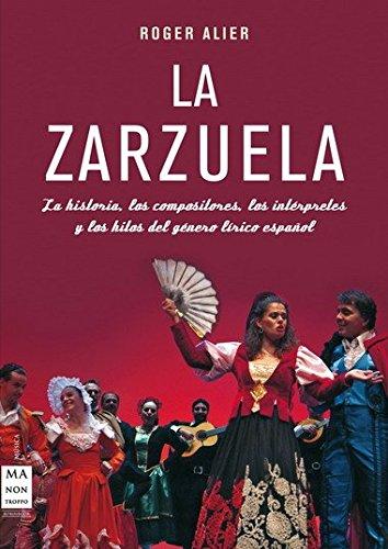 Zarzuela. La (tela): La historia, los compositores, los intérpretes y los hitos del género lírico español (Musica Ma Non Troppo)