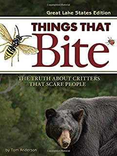 Things That Bite: Great Lakes Edition: A Realistic Look at Critters That Scare People