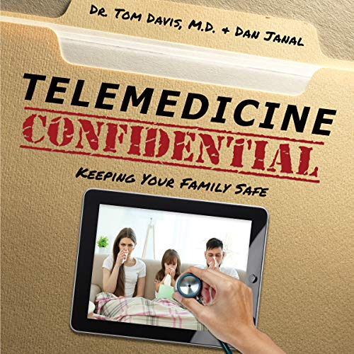 Telemedicine Confidential: Keeping Your Family Safe audiobook cover art