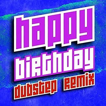 Happy Birthday (Dubstep Remix)