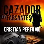 Cazador de farsantes [The Debunker]                   By:                                                                                                                                 Cristian Perfumo                               Narrated by:                                                                                                                                 César Vera                      Length: 5 hrs and 55 mins     1 rating     Overall 5.0
