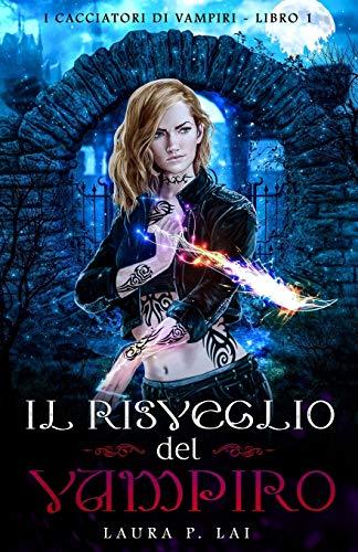 Il Risveglio del Vampiro- I Cacciatori di Vampiri - Libro 1