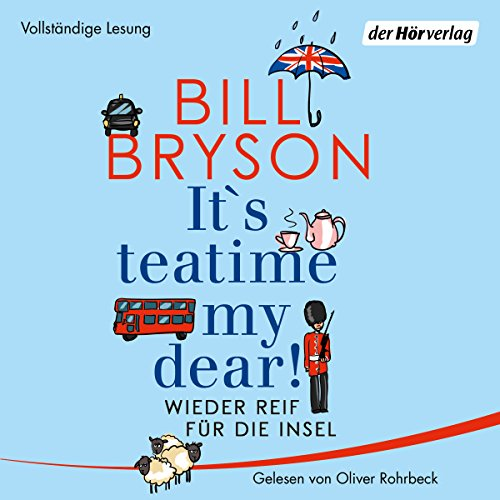 It's teatime, my dear! Wieder reif für die Insel                   Written by:                                                                                                                                 Bill Bryson                               Narrated by:                                                                                                                                 Oliver Rohrbeck                      Length: 14 hrs and 46 mins     Not rated yet     Overall 0.0