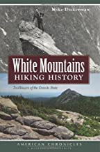 White Mountains Hiking History: Trailblazers of the Granite State (American Chronicles)