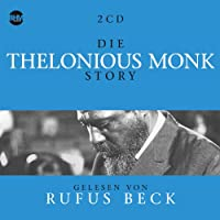 Die Thelonious Monk Story: Musik & Bio