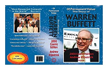 Of Permanent Value: The Story of Warren Buffett/2008 Cosmic Edition/2 volumes