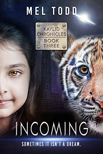 Incoming (Kaylid Chronicles Book 3) by [Mel Todd]
